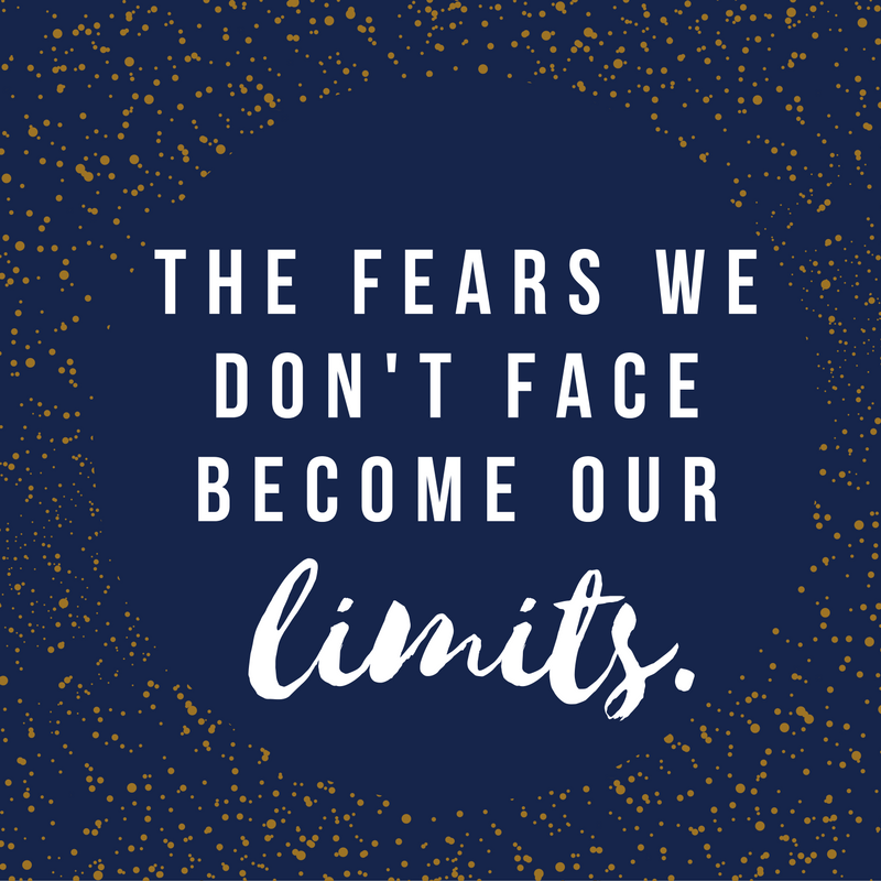the-fears-we-dont-face-become-our-limits